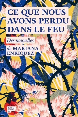 Mariana-ENRIQUE-Ce-que-nous-avons-perdu-dans-le-feu-Editions-du-sous-sol.jpg